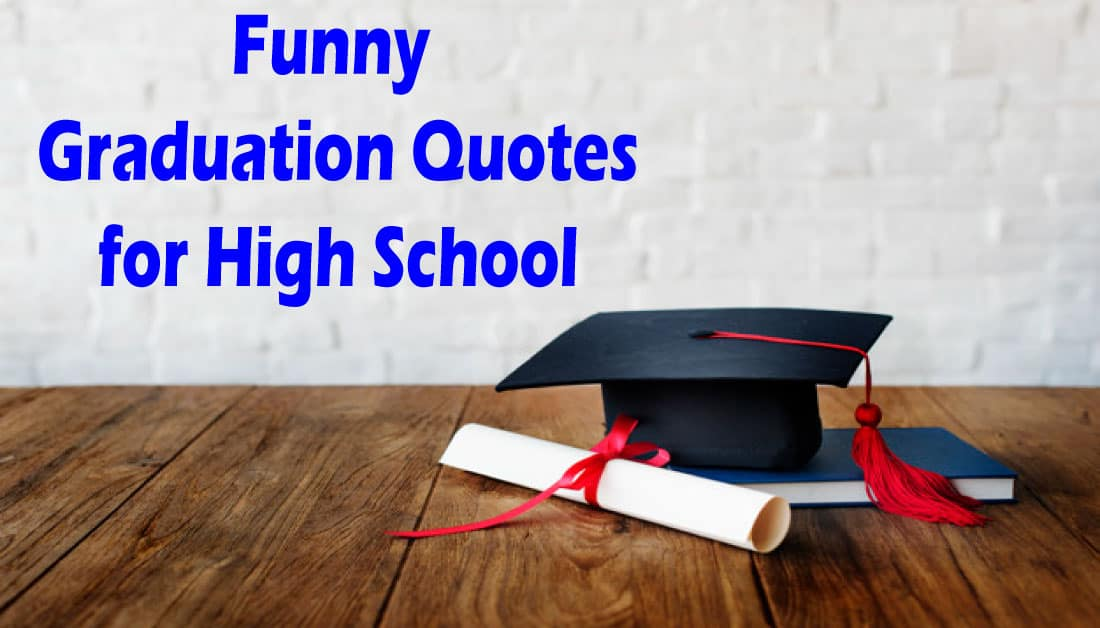 Funny Graduation Quotes 2020 for High School Graduates