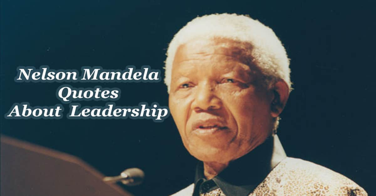 17 Best Nelson Mandela Quotes about leadership for Inspiration