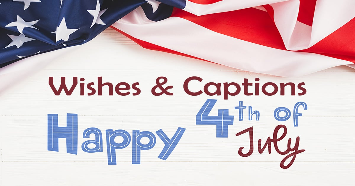 Happy 4th of July Wishes and Instagram Captions – USA Independence Day 2020 Messages