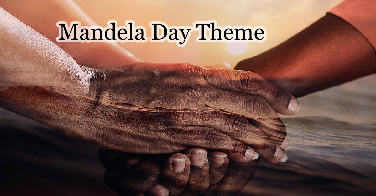 Nelson Mandela Day 2020 Theme and Date – How to celebrate Mandela Day