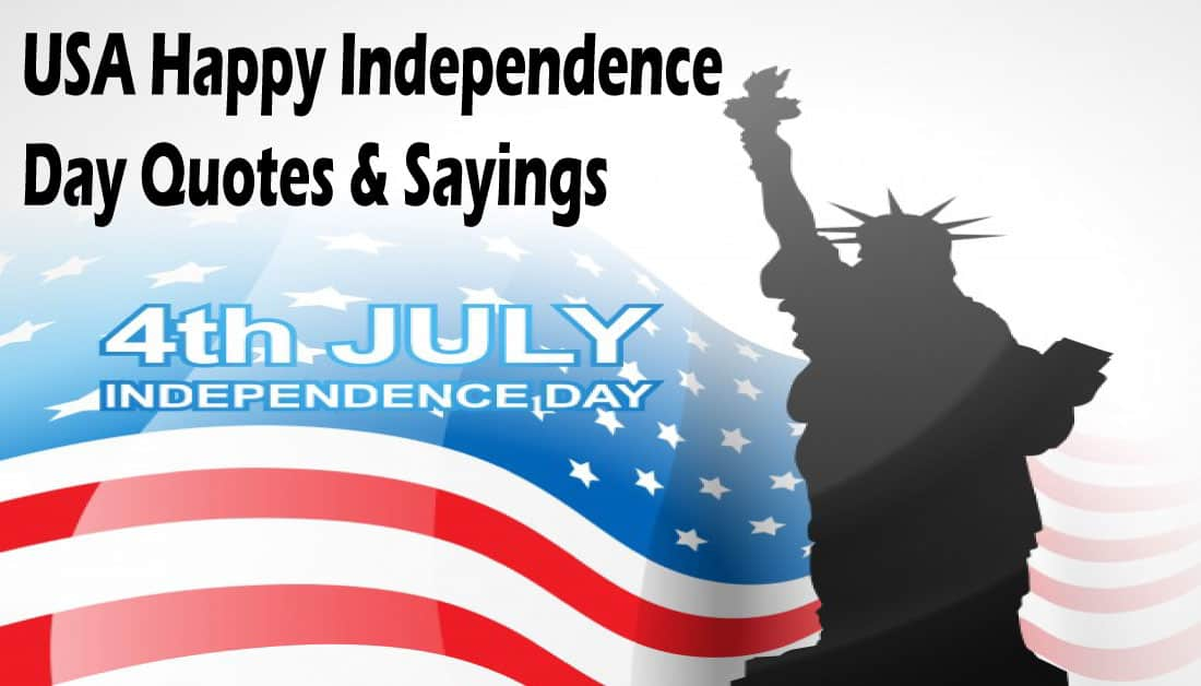 Happy USA Independence Day Quotes – Happy 4th of July Sayings