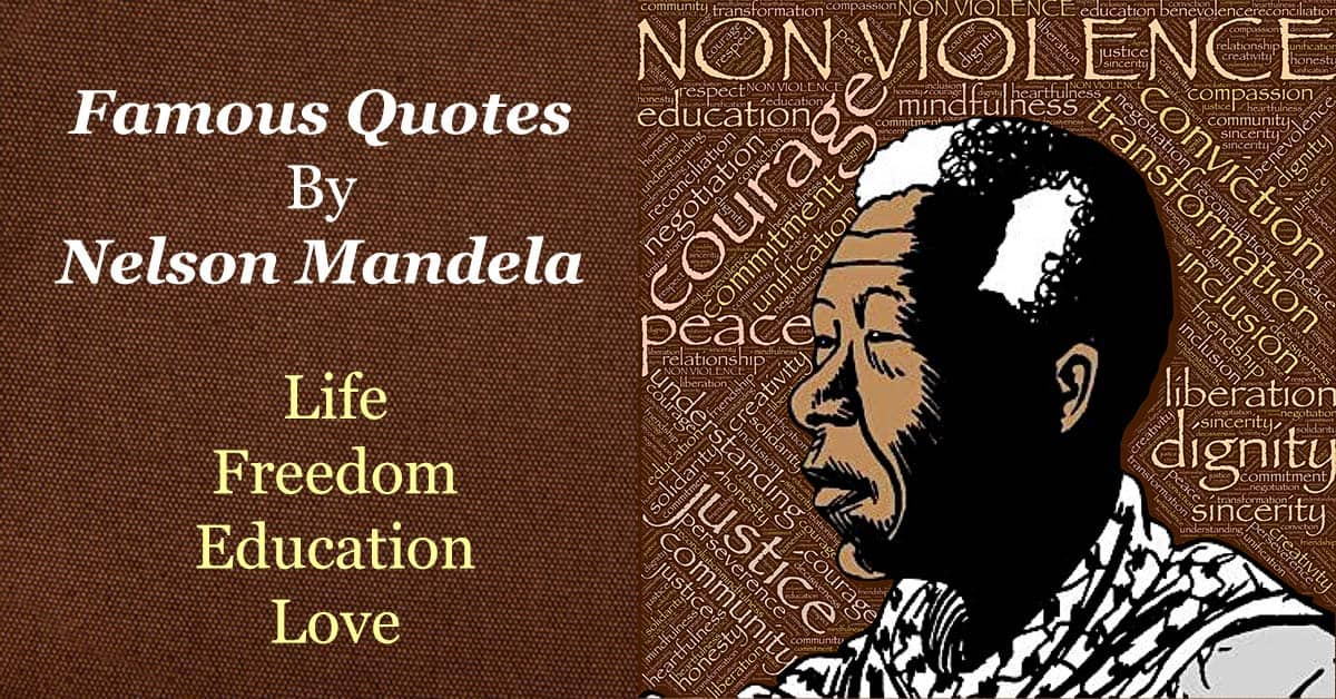 30+ Famous Quotes by Nelson Mandela about Freedom, Education, and Love