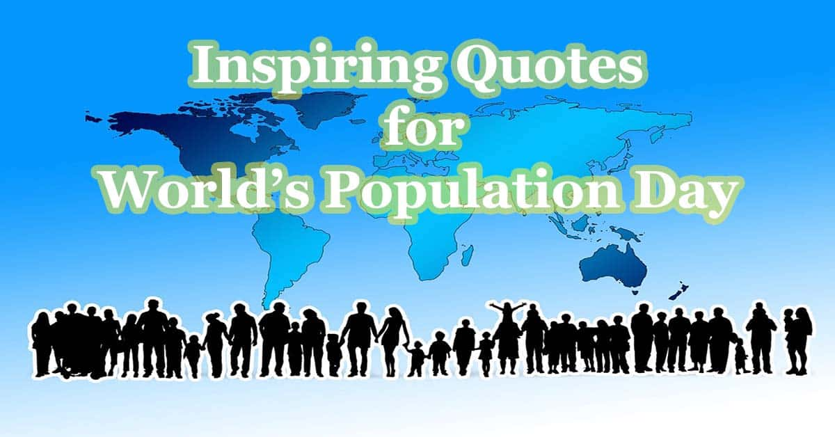 16 Best World Population Day Quotes, Sayings and Messages
