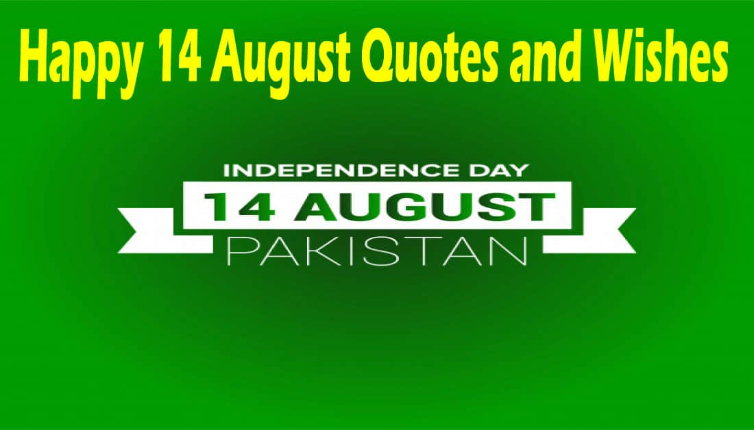 Happy 14 August Quotes and Wishes With Images