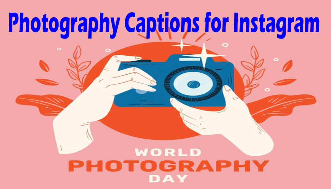 Best Photography Quotes and Captions for Instagram