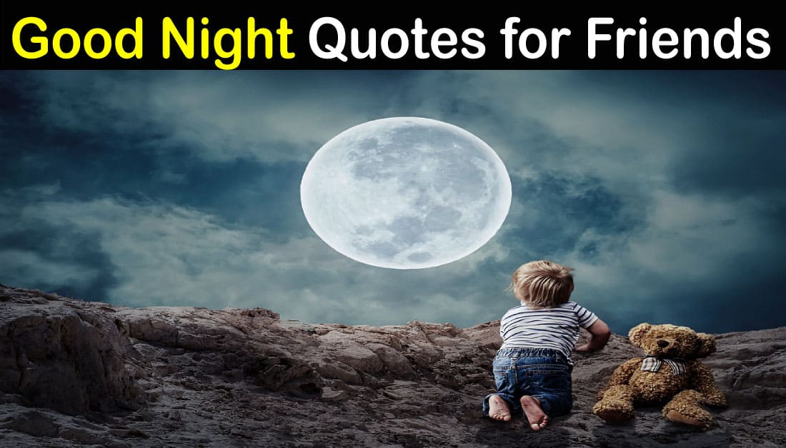 Good Night Quotes and Messages for Friends with Images