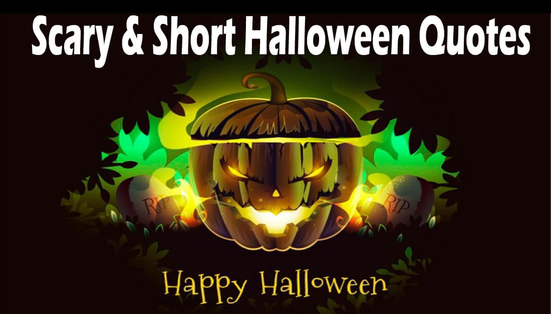 25+ Scary and Short Halloween Quotes and Sayings 2020