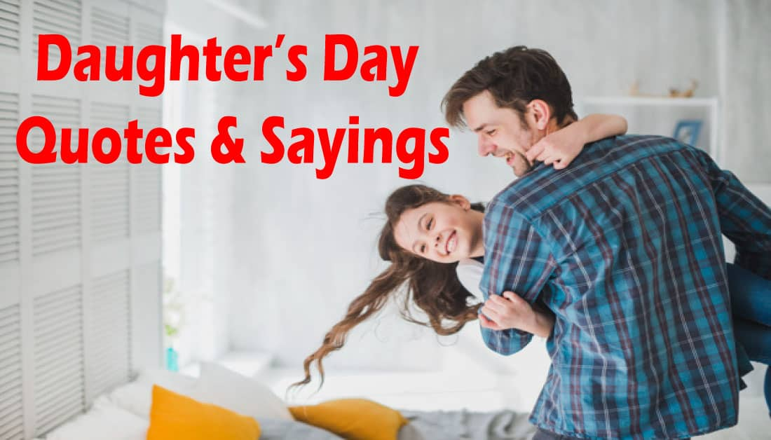 Happy Daughters Day Quotes from Mother and Father – Daughter's Day 2020