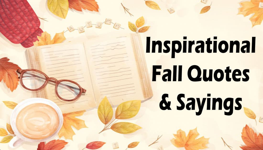 23+ Short Fall Quotes 2020 – Inspirational Autumn Sayings