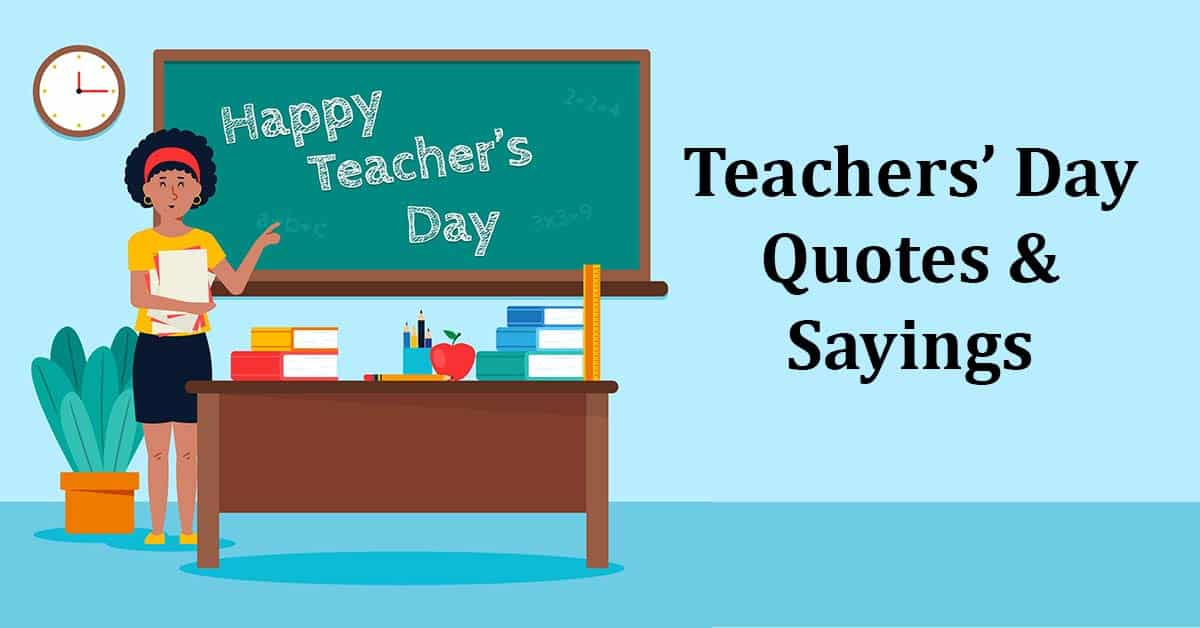 Happy Teachers' Day 2020 Quotes with Images – Best Sayings about Teachers