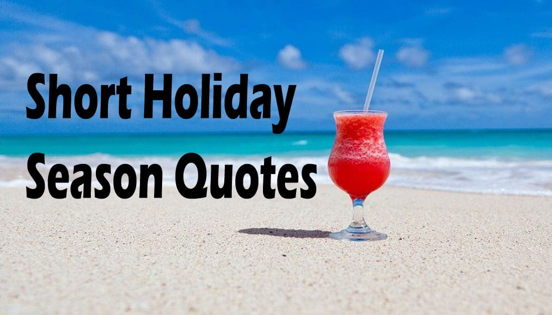 20+ Short Holiday Season Quotes for Family & Friend in 2020