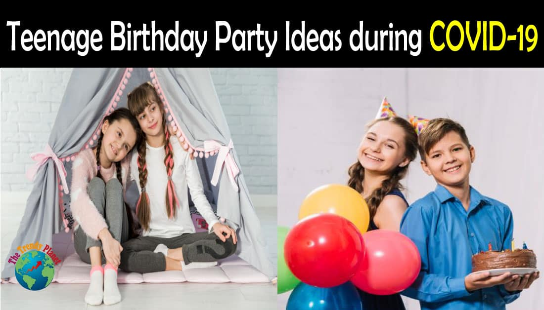 Birthday Party Ideas for Teens during COVID