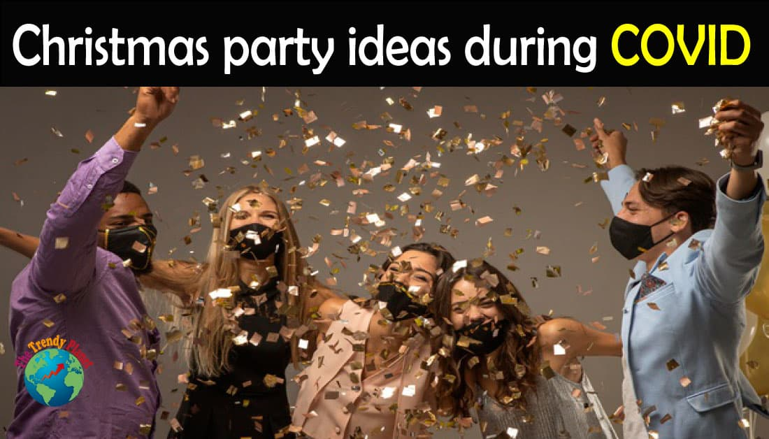 Christmas party ideas during COVID on Christmas 2020
