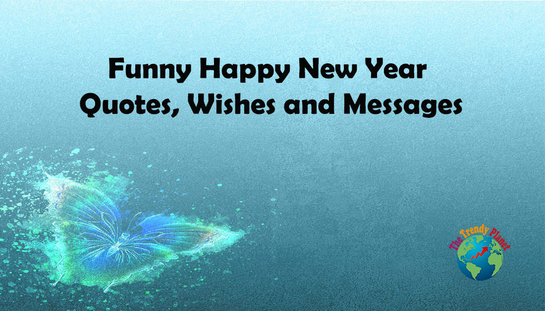 19 Funny Happy New Year 2021 Quotes, Wishes and Messages