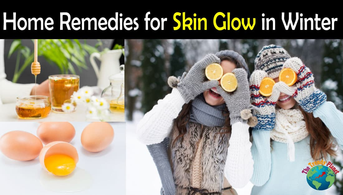 Best Home Remedies for Skin Glowing in Winter