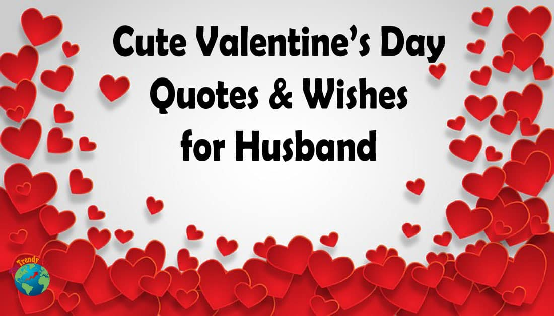 Happy Valentines Day 2021 Quotes & Wishes for Husband