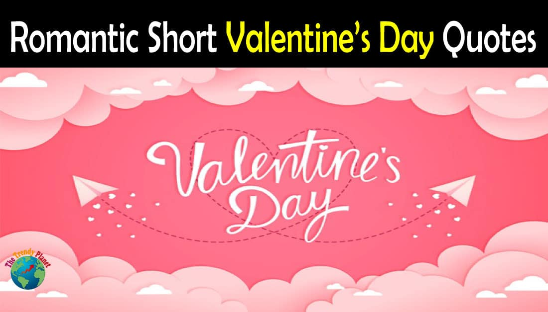 Short Valentines Day 2021 Quotes, Sayings & Messages