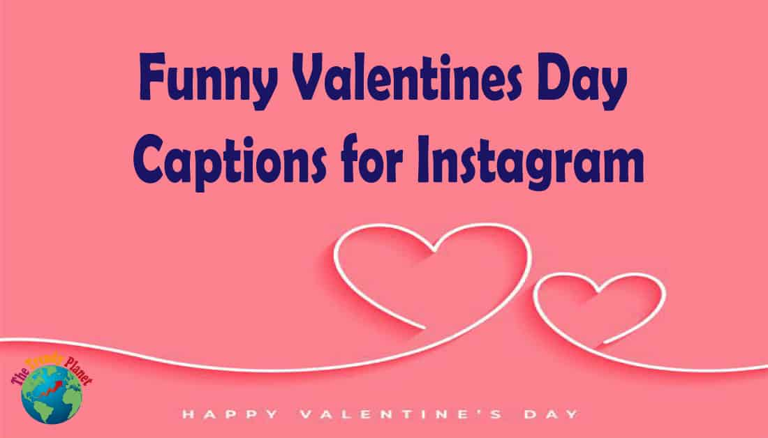Funny Valentines Day Captions for Instagram, Quotes, and Wishes