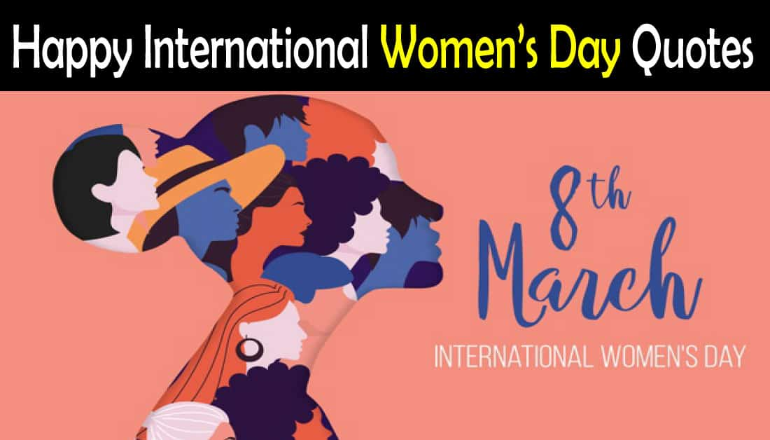 25+ Happy International Women's Day Quotes 2021 with Images