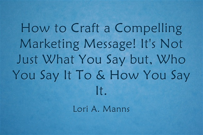 Compelling Marketing Messages  How To Create Them  U0026 Why