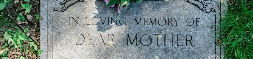 A tombstone dedicated to a beloved mother.