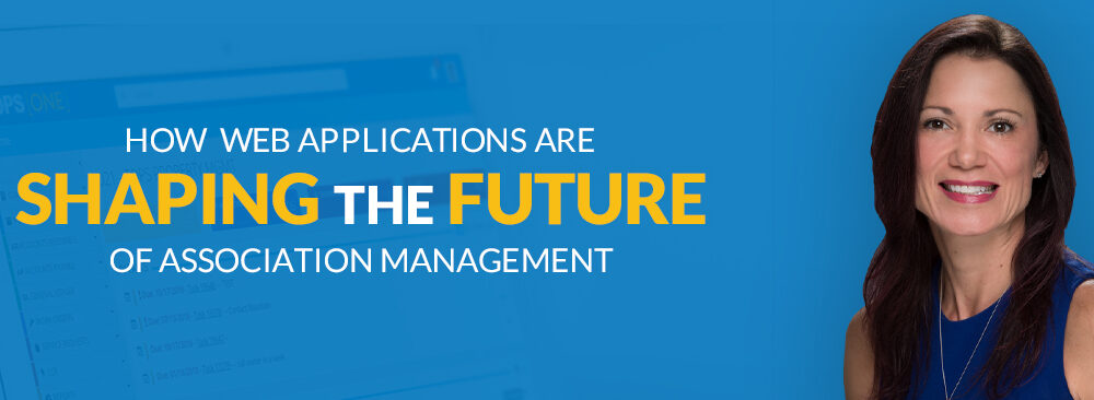 How Web Applications Are Shaping the Future of Association Management