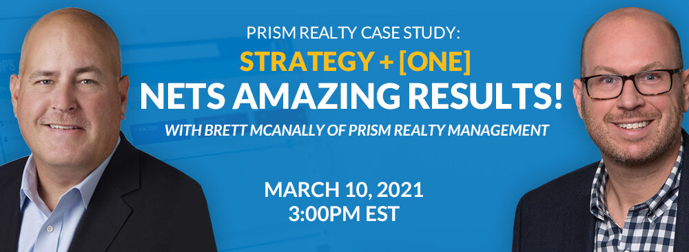 Prism Realty Case Study: Strategy + [ONE] Nets Amazing Results!