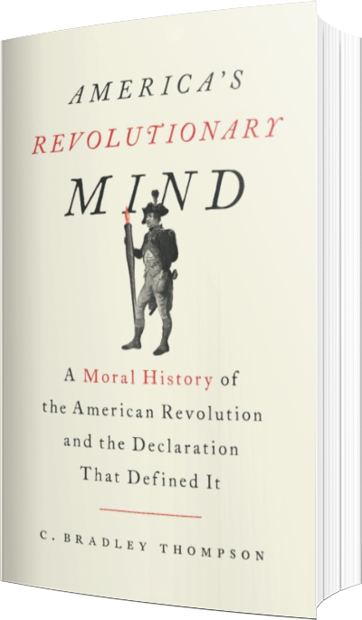 Image of C. Bradley Thompson's Newest Book, America's Revolutionary Mind