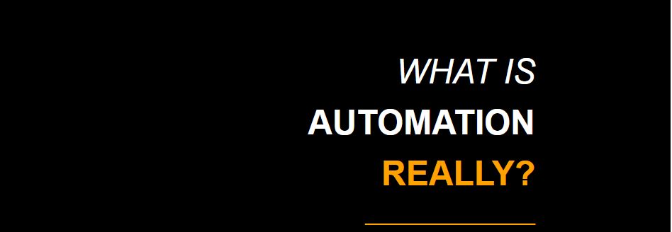 What Is Automation, Really?