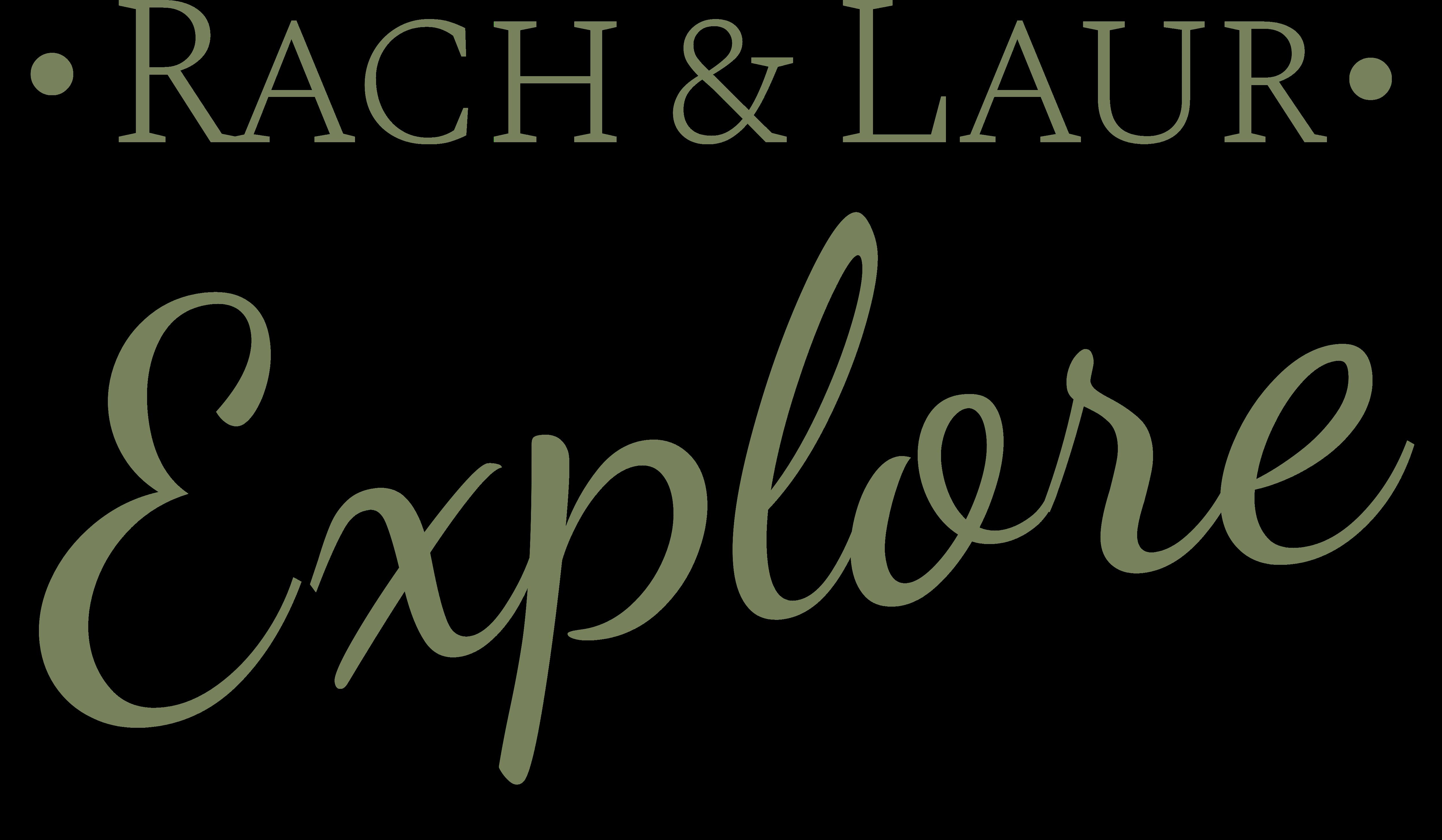 Rach & Laur Explore
