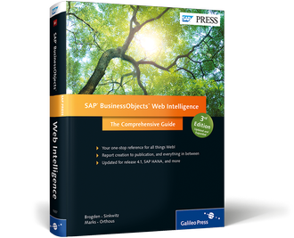 SAP BusinessObjects Web Intelligence: The Comprehensive Guide, Third Edition