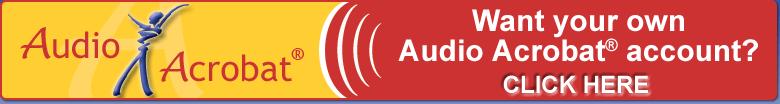 Get Your Audio Acrobat Account Today!