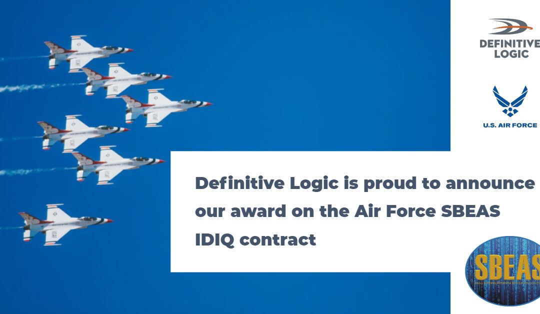Definitive Logic Awarded The Air Force Small Business Enterprise Applications Solutions (SBEAS) IDIQ