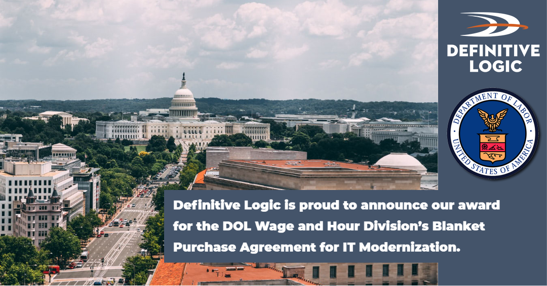 Department of Labor (DOL) $110 million Blanket Purchase Agreement (BPA) to Support Modernization of IT Services for the Wage and Hour Division