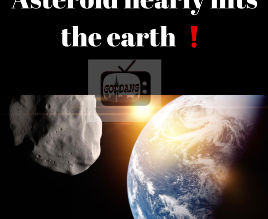 Asteroid nearly hit earth , according to Nasa