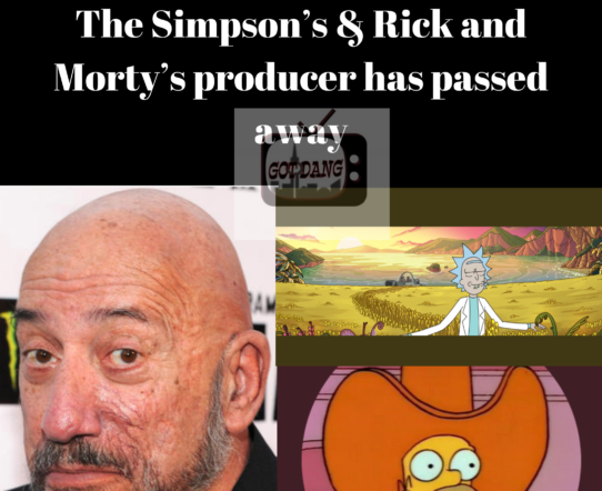 The Simpson's & Rick & Morty's producer has passed away