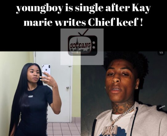 Rumor has it that Nba Youngboy is single after Kay Marie writes Chief keef