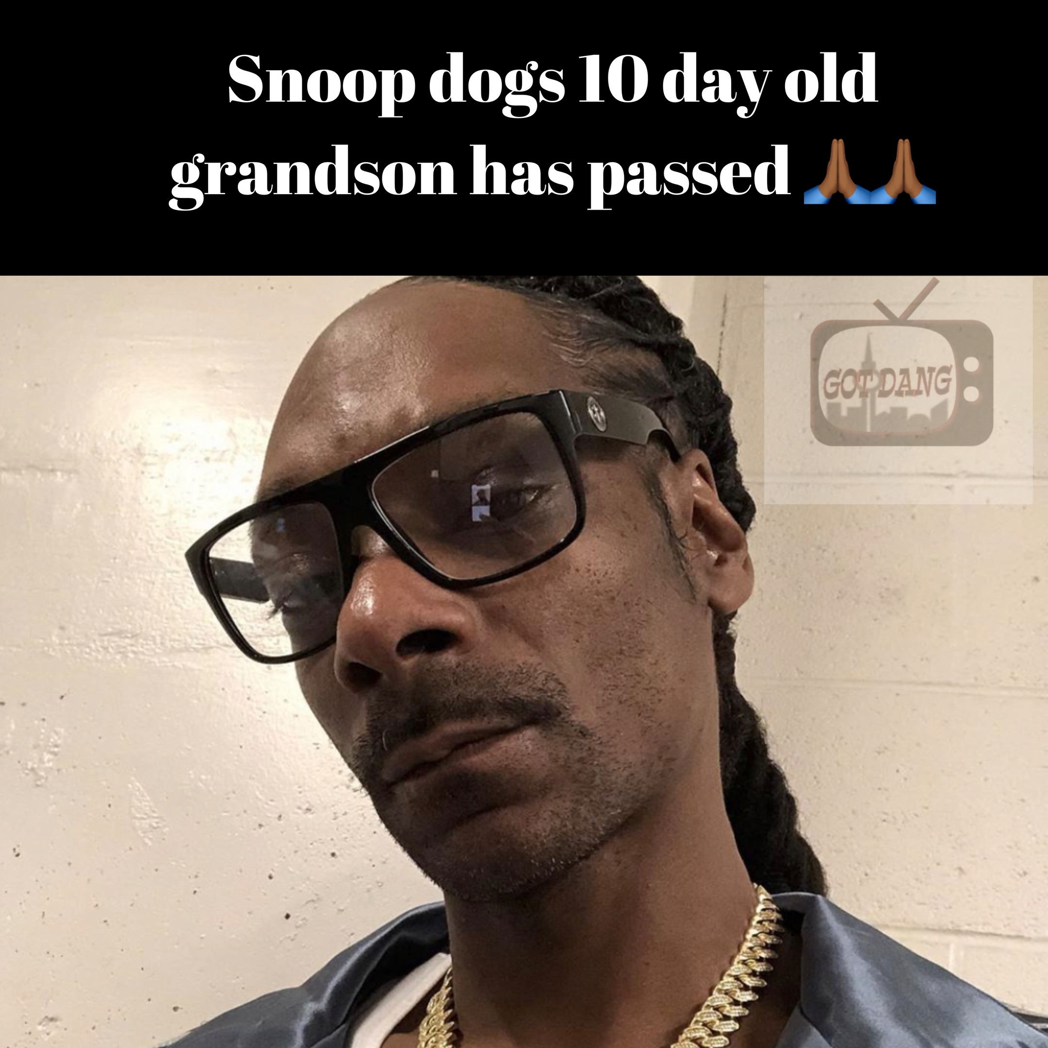 Snoop doggs 10 day old grandson has passed !