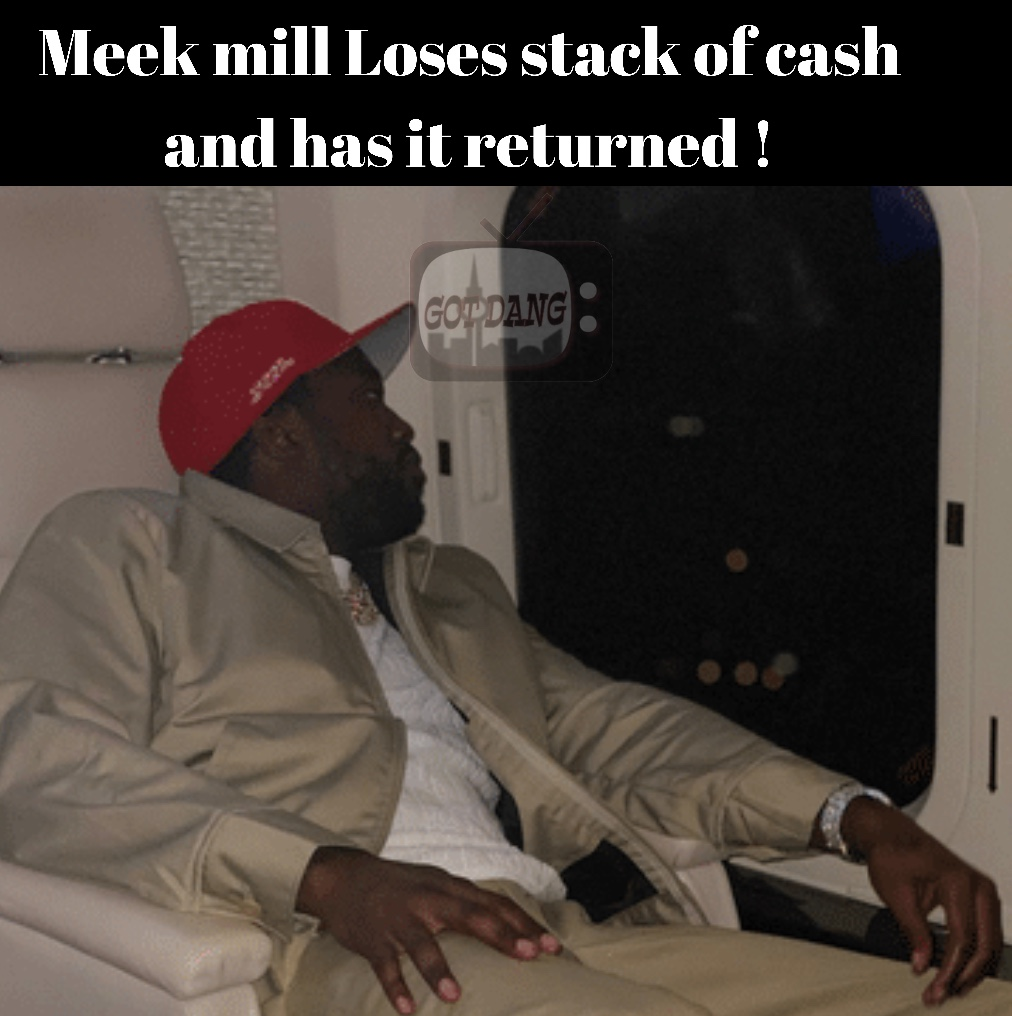 Meek mill loses stack of money and gets it returned