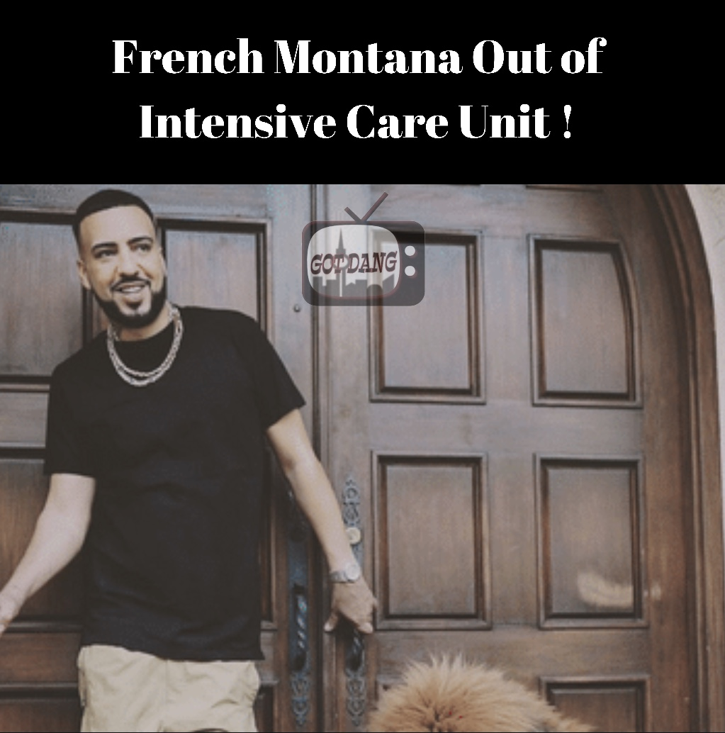 French montana is finally out of ICU!