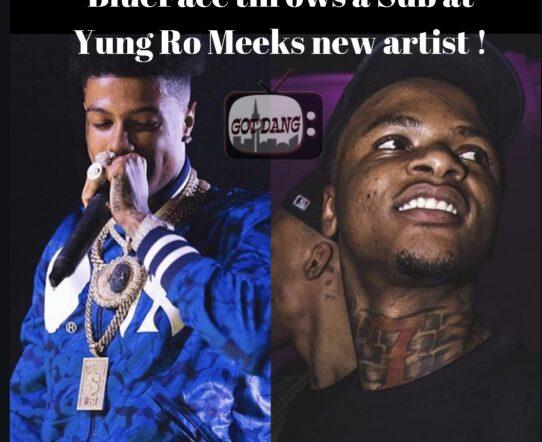 Blueface throws a sub a Meek mills artist Yung Ro