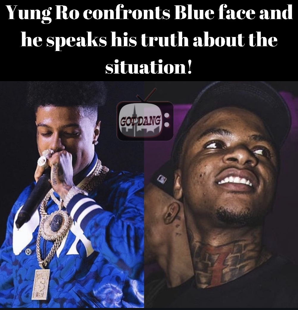 Yung Ro confronts Blueface and he speaks his truth !