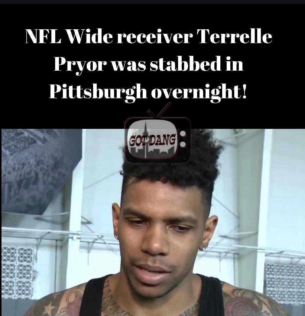 NFL wide receiver Terrelle Pryor stabbed overnight