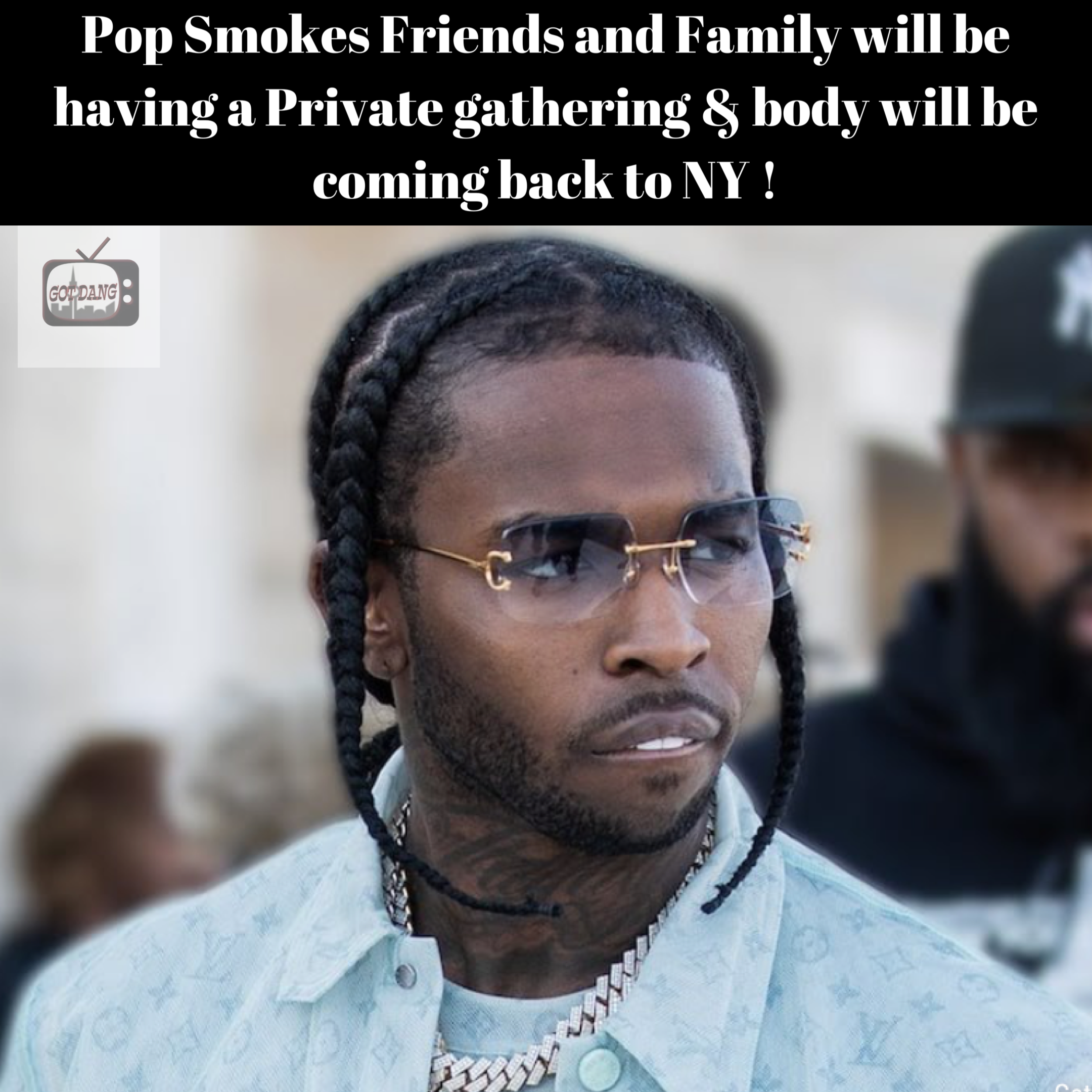Pop Smoke will be going back to NY also private gathering will take place