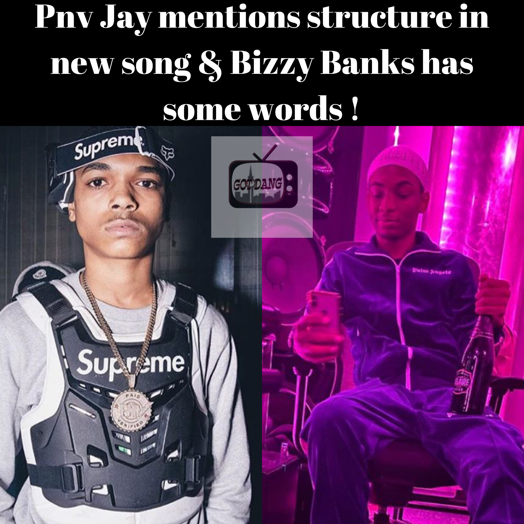 Pnv jay mentions structure & Bizzy responds
