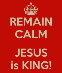 remain-calm-jesus-is-king