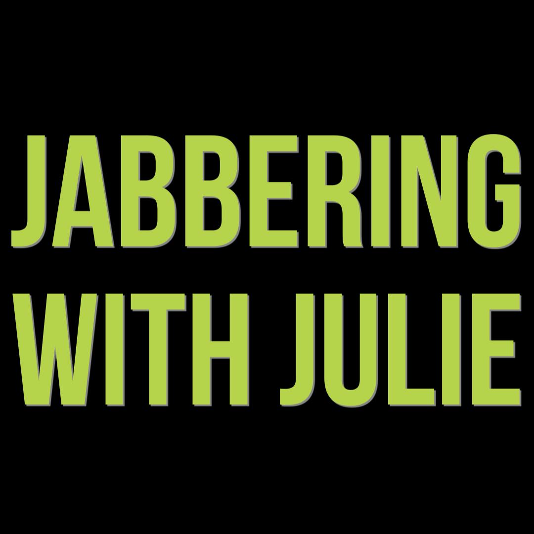 jabbering with julie
