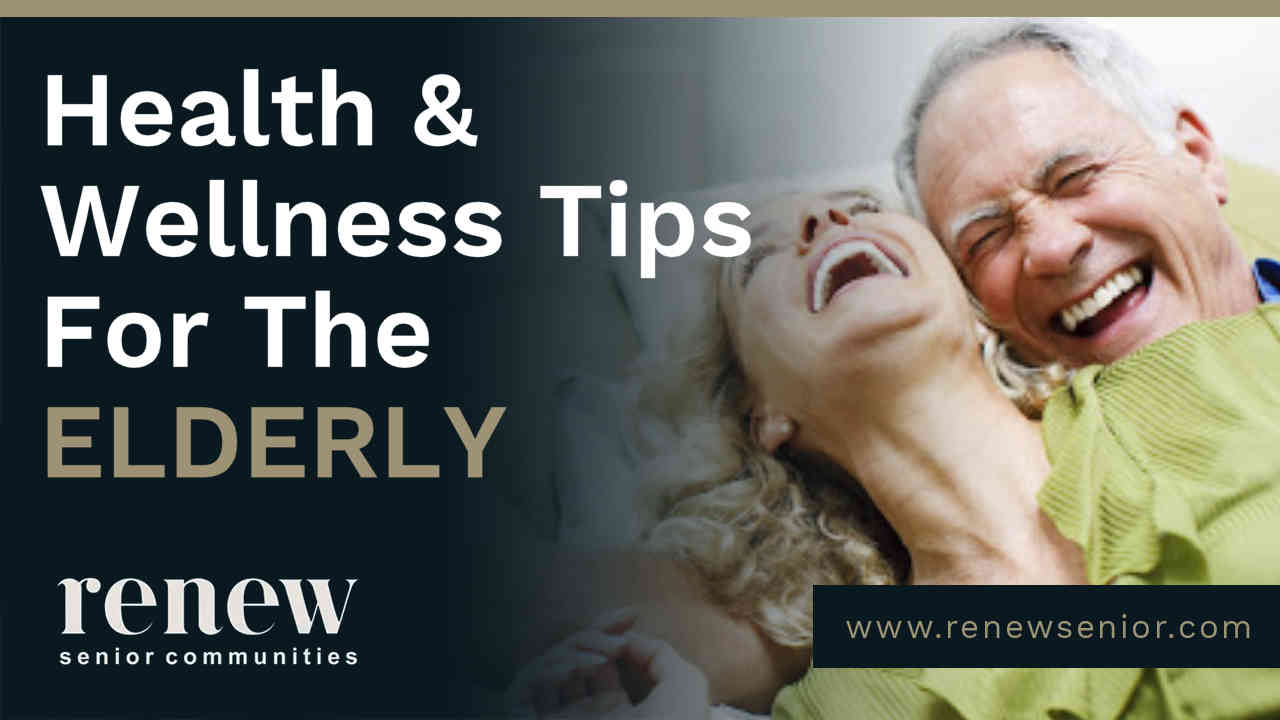Health and Wellness Tips for The Elderly