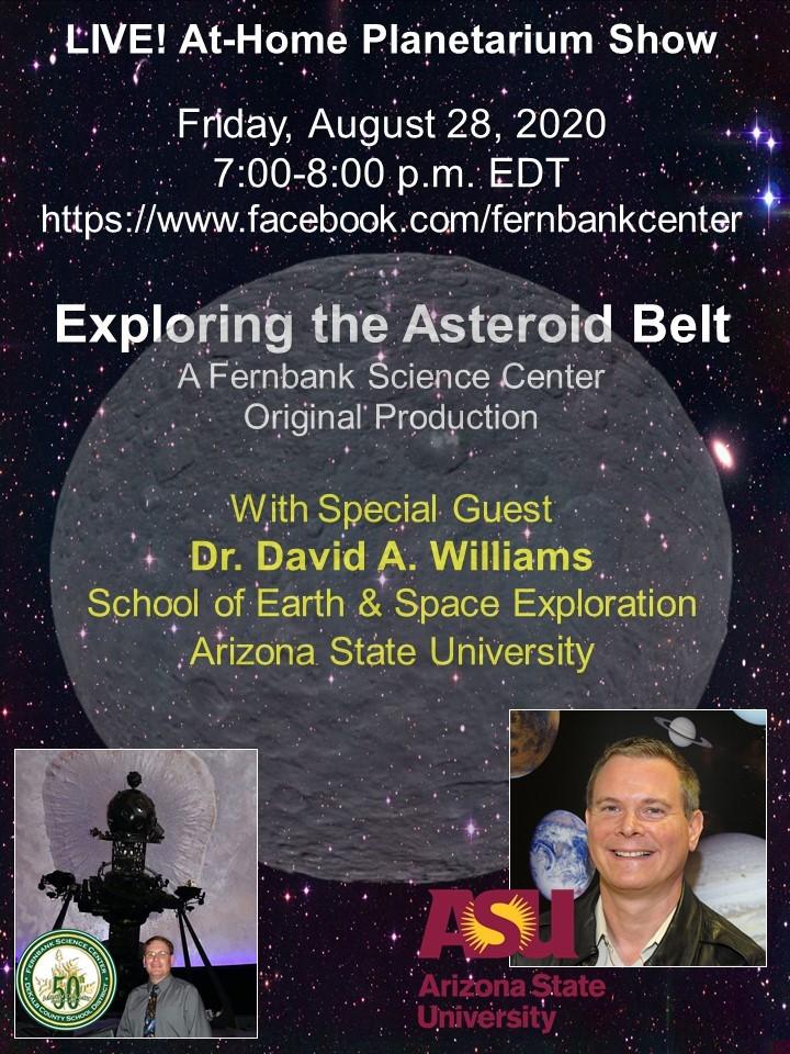 Exploring the Asteroid Belt; Friday, August 28, 2020, 7:00 - 8:00 pm; https://www.facebook.com/fernbankcenter