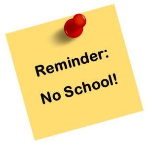 Reminder No School!